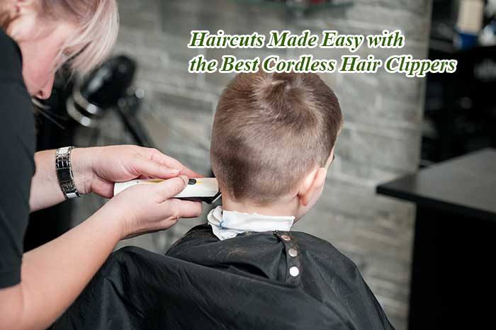 best haircut trimmers haircuts made easy with the best cordless hair clippers 5833