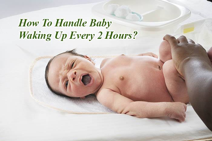 baby wakes up every 2 hours