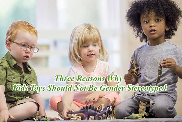 Toys Should Not Be Gender Stereotyped